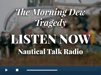 Listen to Captain Russ Webster speak about The Morning Dew Tragedy
